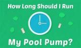 Combien de temps dois-je faire fonctionner ma pompe de piscine chaque jour ?