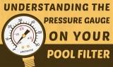 Comprendre le manomètre du filtre de votre piscine