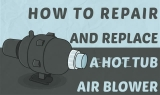 Comment réparer et remplacer un ventilateur de spa