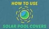 Le guide complet des couvertures solaires de piscine