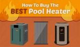 Comment acheter le meilleur chauffe-piscine